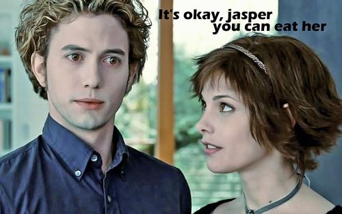Eat her, Jasper!