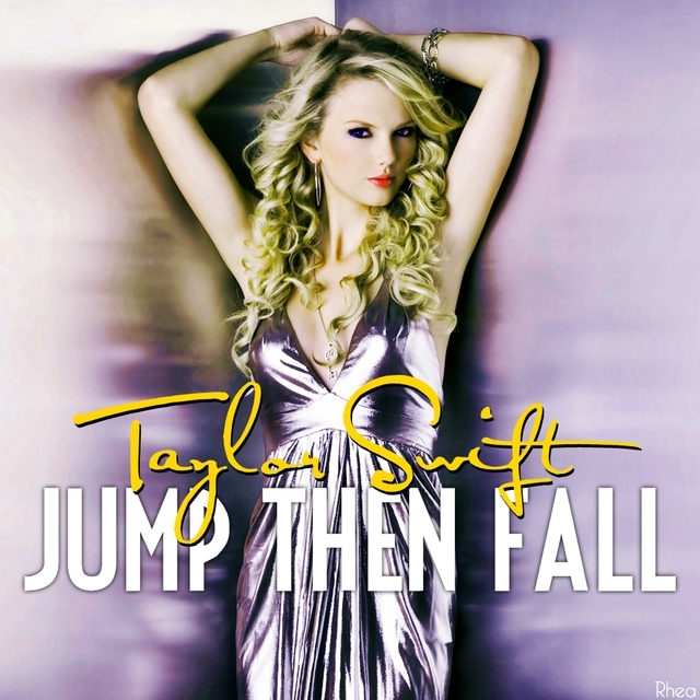 Jump Then Fall [FanMade Single Cover] - Fearless (Taylor 640x640