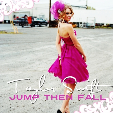Jump  Fall Taylor Swift on Jump Then Fall  Fanmade Single Cover    Fearless  Taylor Swift Album