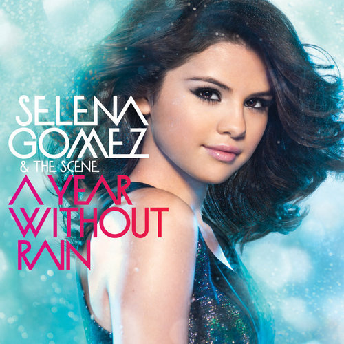 Selena Gomez & The Scene - A ano Without Rain (Official Album Cover)
