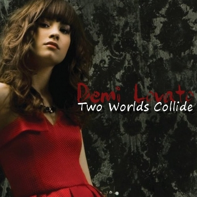 Dont Forget Demi Lovato Album Images Two Worlds Collide Fanmade Single Cover Wallpaper And Background Photos