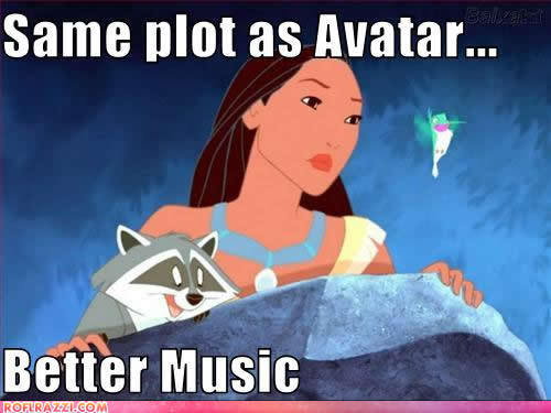 Pocahontas isnt a fan of Avatar