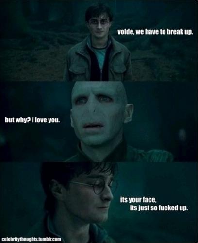 Poor Voldy.