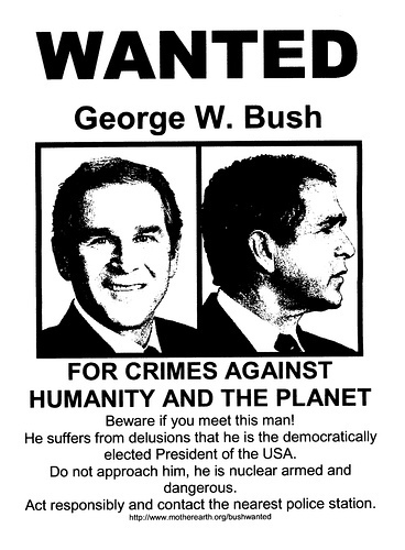 "Bush is a ""Wanted ""man"
