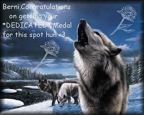 Congratulations Berni on getting your *DEDICATED* Medal for this spot hun <3