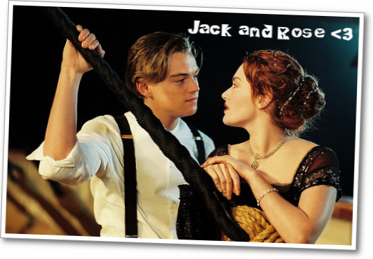 Jack and Rose <3