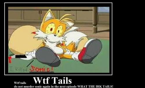 Wtf Tails!