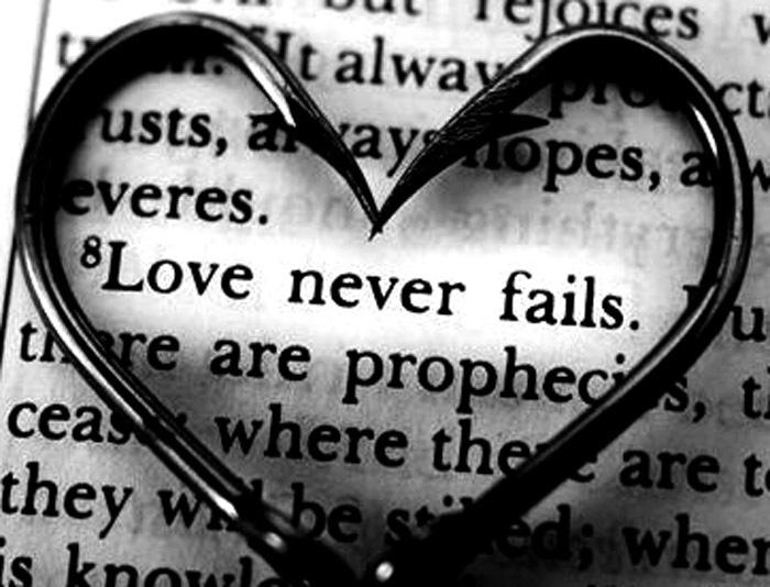 Love Never Fails You...
