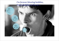 Forever blowing bubbles- Merlin