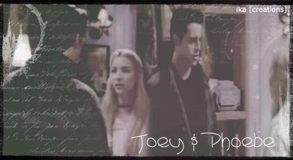 Joey-Phoebe <3