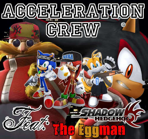Badd culo Gangsta Shadow ND Hiz Gangsta Sega Gang Wit Sonic,Knuckles,Tails and Dr. Eggman >:D