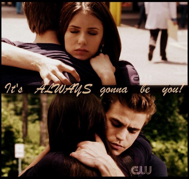 It's always gonna be Stefan...♥