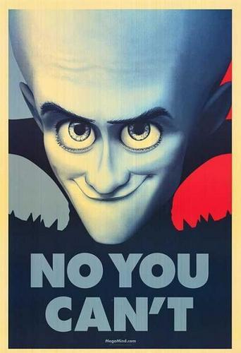 MegaMind posters :)