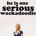 'He Is One Serious Wackadoodle'