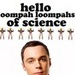 'Oompah Loompahs Of Science'