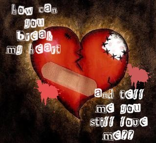 how can u brake my hart-, hart and say i love me
