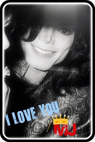 I amor you so much MJ