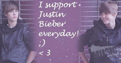 I support Justin Bieber everyday!;) < 3