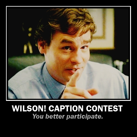 Wilson Caption Contest