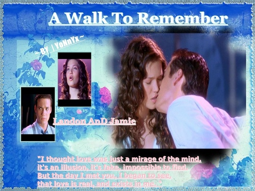A Walk To Remember <3