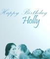 HAPPY BIRTHDAY HOLLY!