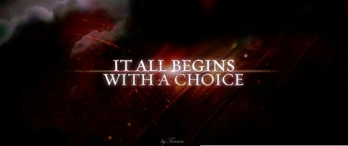 It all begins with a choice