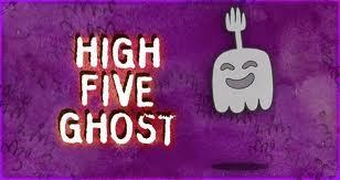 High Five Ghost