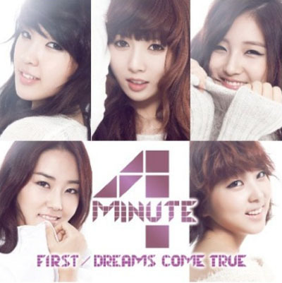 4Minute - First/ Dreams come true