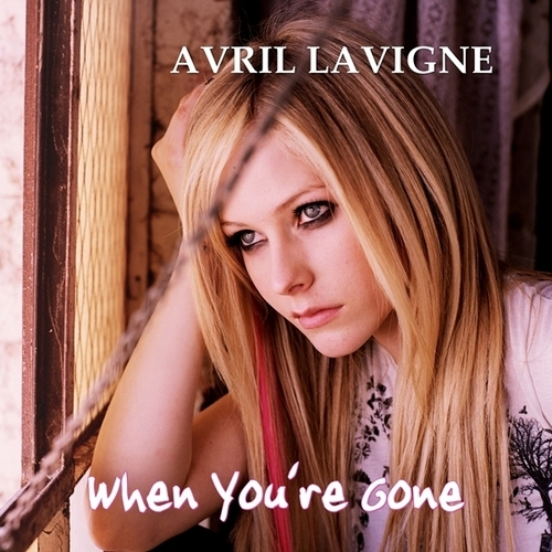 Avril Lavigne - When You're Gone [My FanMade Single Cover]