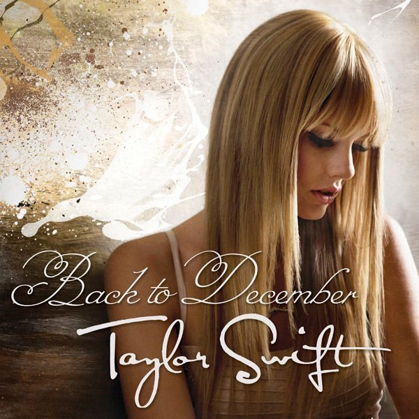 Taylor Swift- Back to december