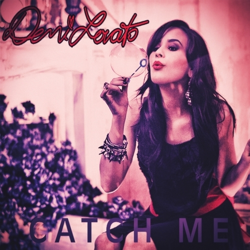 Here We Go Again Demi Lovato Wallpaper Titled Catch Me Fanmade Single Cover