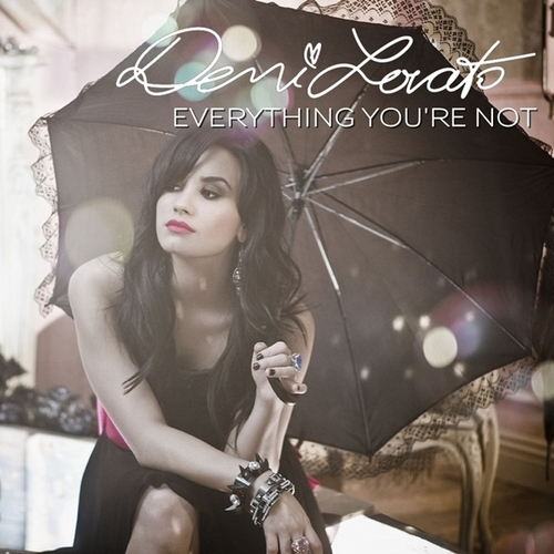 Demi Lovato - Everything You're Not [My FanMade Single Cover]