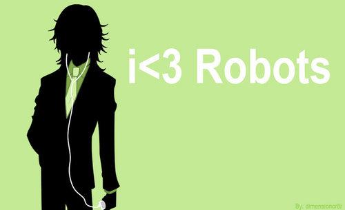 I :heart: Robots