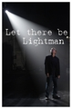 Let There Be Lightman