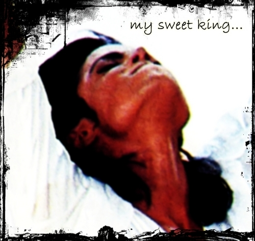 My Sweet King...
