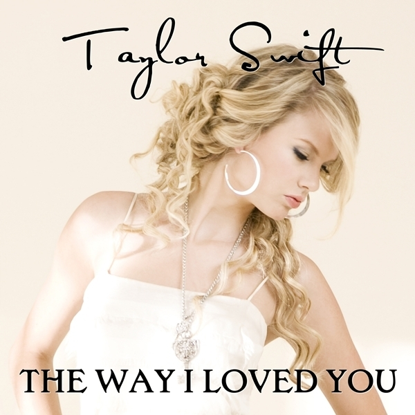 The Way I Loved You [FanMade Single Cover] - Fearless (Taylor Swift album) Fan Art (16300732 ...