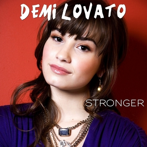 Demi Lovato - Stronger [My FanMade Single Cover]