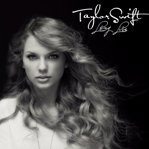 Taylor Swift Long Live Cover Art. Long Live [FanMade Single Cover]