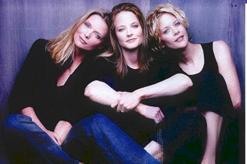 Michelle Pfeiffer, Jodie Foster and Meg Ryan
