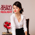 Selena Gomez - Redlight [My FanMade Single Cover]