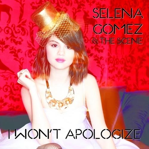 Selena Gomez & The Scene - I Won't Apologize [My FanMade Single Cover]