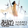 Selena Gomez & The Scene - Summer's Not Hot [My FanMade Single Cover]