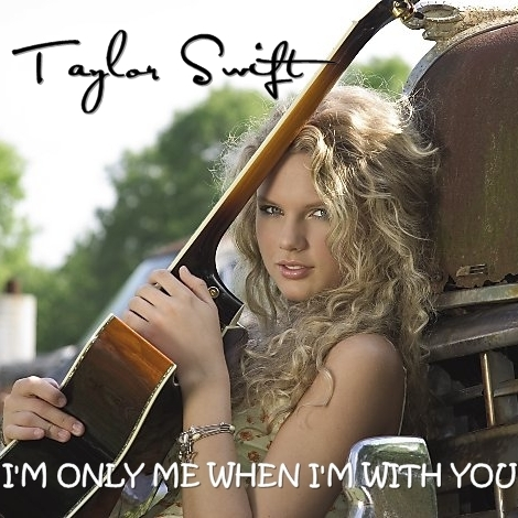 Taylor 빠른, 스위프트 - I'm Only Me When I'm With 당신 [My FanMade Single Cover]