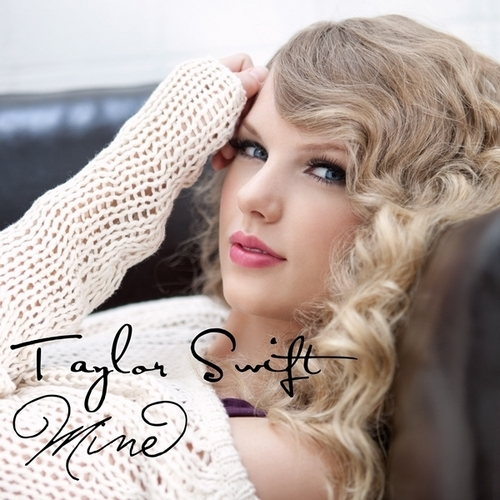 Taylor schnell, swift - Mine [My FanMade Single Cover]
