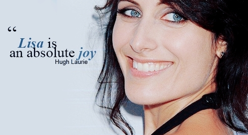Hugh Laurie about Lisa Edelstein.
