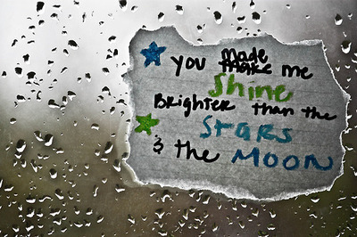You made me shine brighter than the stars and the moon