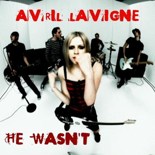Avril Lavigne - He Wasn't [My FanMade Single Cover]
