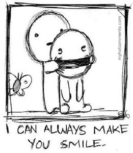 I can always make u SMILE