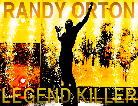 RANDY ORTON - LEGEND KILLER