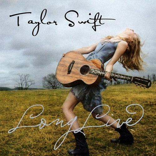 Taylor Swift - Long Live [My FanMade Single Cover]